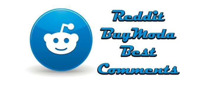 Reddit Buymoda Best Comments